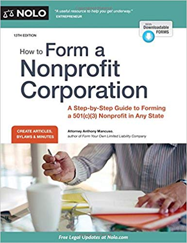How to Form a Nonprofit Corporation (National Edition): A Step-by-Step Guide to Forming a 501(c)(3)